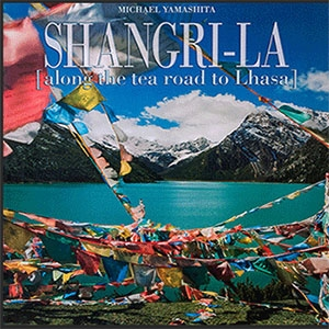 Shangri-La: along the tea road to Lhasa